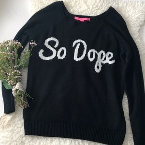 SO DOPE sweater 🖤